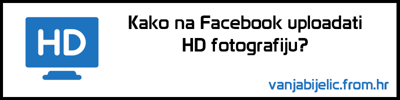 kako uploadati hd na facebook