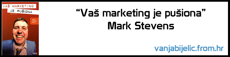 Mark Stevens Vaš marketing je pušiona